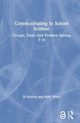 Communicating In School Science: Groups, Tasks And Problem Solving 5-16 (Paperback)