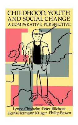 Childhood, Youth And Social Change: A Comparative Perspective (Hardback)