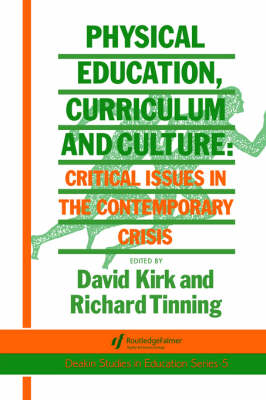 Physical Education, Curriculum And Culture: Critical Issues In The Contemporary Crisis (Paperback)