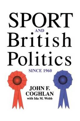 Sport And British Politics Since 1960 (Paperback)