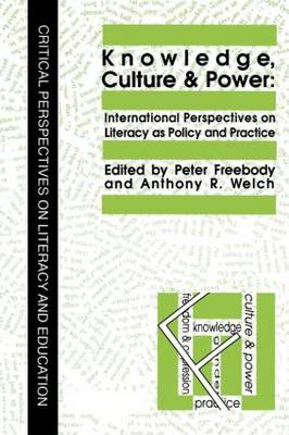 Knowledge, Culture And Power: International Perspectives On Literacy As Policy And Practice (Paperback)