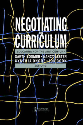 Negotiating the Curriculum: Educating For The 21st Century (Paperback)