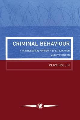 Criminal Behaviour: A Psychological Approach To Explanation And Prevention (Paperback)