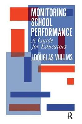 Monitoring School Performance: A Guide For Educators (Paperback)
