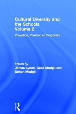 Cultural Diversity And The Schools: Volume 2: Prejudice, Polemic Or Progress? (Hardback)