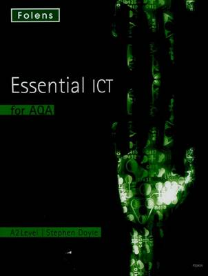 Essential ICT A Level: A2 Student Book for AQA - Essential ICT A Level (Paperback)