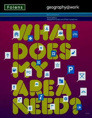 Geography@work1: What Does My Area Need? Student Book (Paperback)