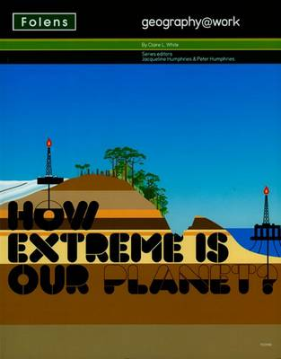 Geography@work: (2) How Extreme is Our Planet? Student Book (Paperback)