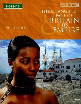 You're History: The Changing Face of Britain & Its Empire: Student Book - You're History (Paperback)