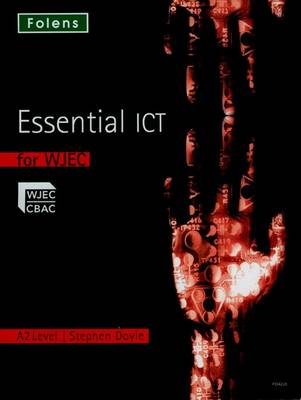 Essential ICT A Level: A2 Student Book for WJEC - Essential ICT A Level (Paperback)