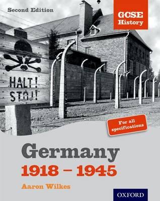 GCSE History: Germany 1918-1945 Student Book - GCSE History (Paperback)