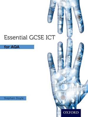 Essential ICT GCSE: Student's Book for AQA - Essential ICT GCSE (Paperback)