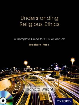 Understanding Religious Ethics: A Complete Guide for OCR AS and A2 Teacher's Pack + CD-ROM - Understanding Religious Ethics