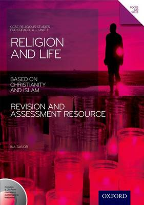 GCSE Religious Studies: Religion and Life based on Christianity and Islam Revision and Assessment Resource: Edexcel A Unit 1 - GCSE Religious Studies