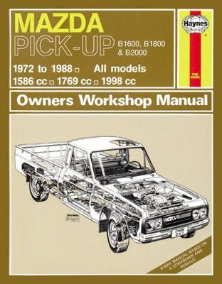 Mazda B1600, B1800 & B2000 Pick-Up Petrol (72 - 88) Up To F (Paperback)