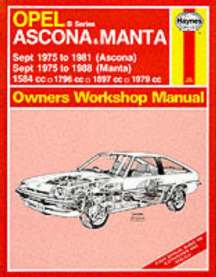 Opel Ascona and Manta 'B' Series 1975-88 Owner's Workshop Manual - Service & repair manuals (Hardback)
