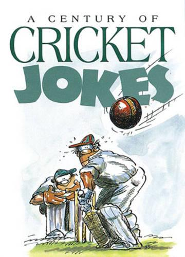 A Century of Cricket Jokes - Joke Books S. (Hardback)