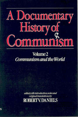 A Documentary History of Communism: Communism and the World v. 2 (Paperback)