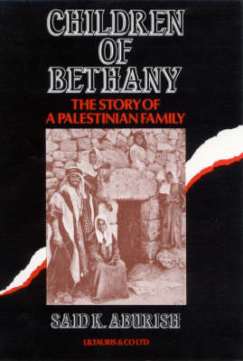 Children of Bethany: Story of a Palestinian Family (Hardback)