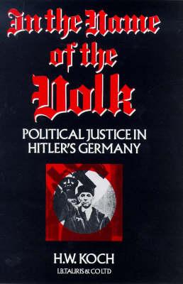 In the Name of the Volk: Political Justice in Hitler's Germany (Hardback)