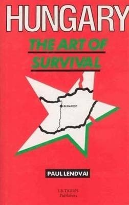 Hungary: The Art of Survival (Hardback)