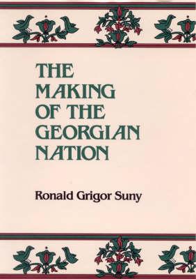 The Making of the Georgian Nation (Hardback)