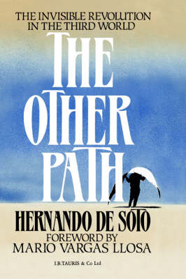 The Other Path: Invisible Revolution in the Third World (Hardback)