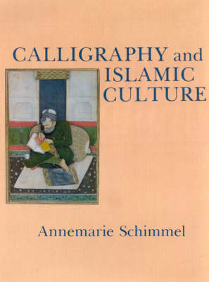 Calligraphy and Islamic Culture (Paperback)