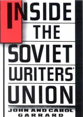 Inside the Soviet Writers' Union (Hardback)