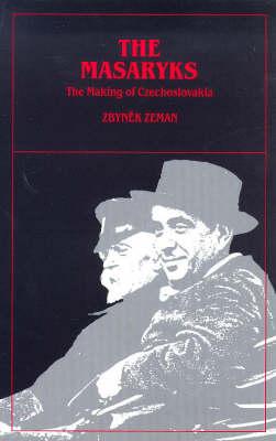 The Masaryks: Making of Czechoslovakia (Paperback)