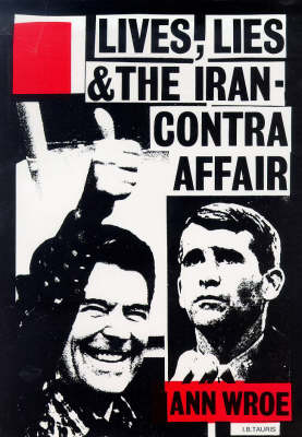 Lives, Lies and the Iran-Contra Affair (Hardback)