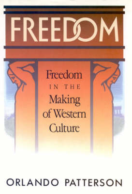 Freedom: Freedom in the Making of Western Culture v. 1 - Freedom v. 1 (Hardback)