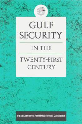 Gulf Security in the Twenty-first Century (Paperback)