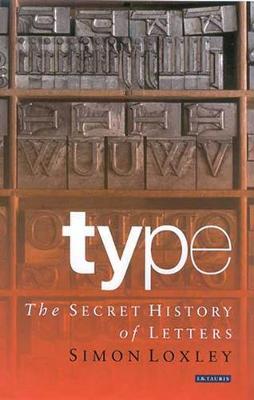 Type: The Secret History of Letters (Hardback)