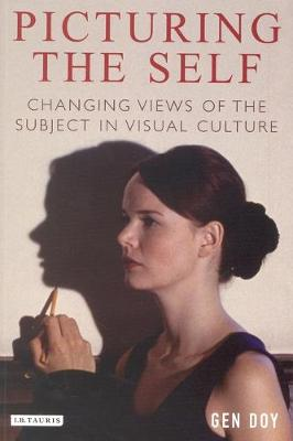 Picturing the Self: Changing Views of the Subject in Visual Culture (Paperback)