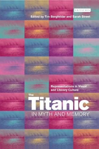 The Titanic in Myth and Memory: Representations in Visual and Literary Culture (Paperback)