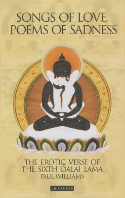 Songs of Love, Poems of Sadness: The Erotic Verse of the Sixth Dalai Lama (Hardback)