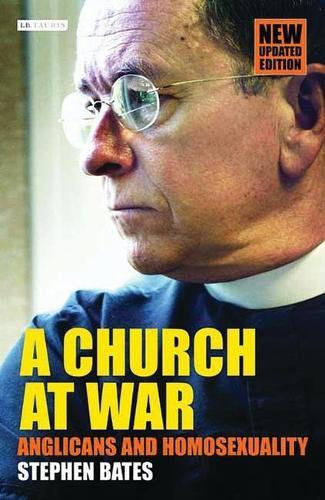 A Church at War: Anglicans and Homosexuality (Hardback)
