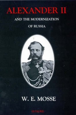 Alexander II and the Modernization of Russia (Paperback)