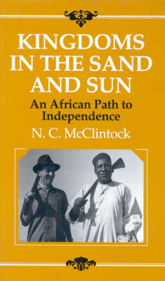 Kingdoms in the Sand and Sun: African Path to Independence (Hardback)