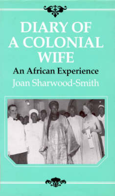 Diary of a Colonial Wife: An African Experience (Hardback)
