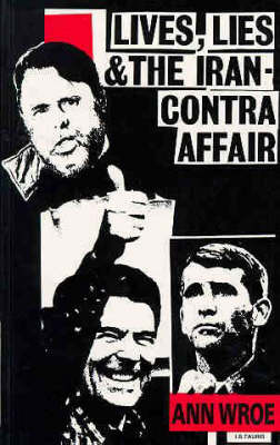 Lives, Lies and the Iran-Contra Affair (Paperback)