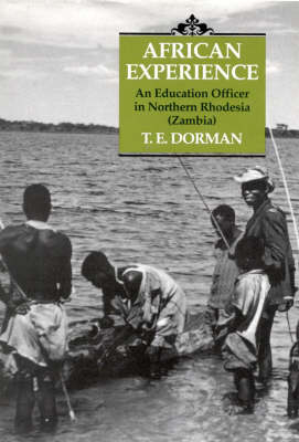 An African Experience: An Education Officer in Northern Rhodesia (Zambia) (Hardback)