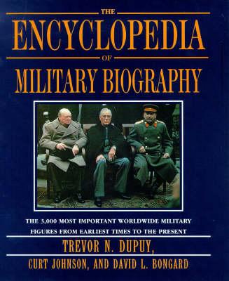 The Encyclopedia of Military Biography (Hardback)