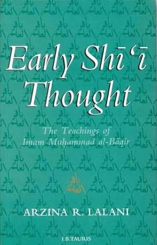 Early Shi'i Thought: The Teachings of Imam Muhammad Al-Baqir (Paperback)