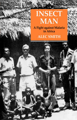 Insect Man: Fight Against Malaria in Africa (Hardback)