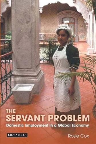The Servant Problem: Domestic Employment in a Global Economy (Paperback)