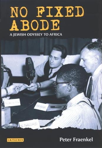 No Fixed Abode: A Jewish Odyssey to Freedom in Africa (Hardback)