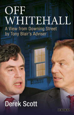 Off Whitehall: A View from Downing Street by Tony Blair's Adviser (Hardback)