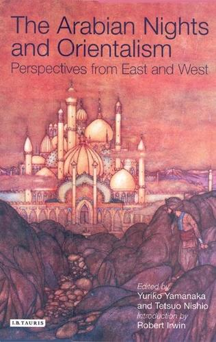 Arabian Nights and Orientalism: Perspectives from East and West (Hardback)